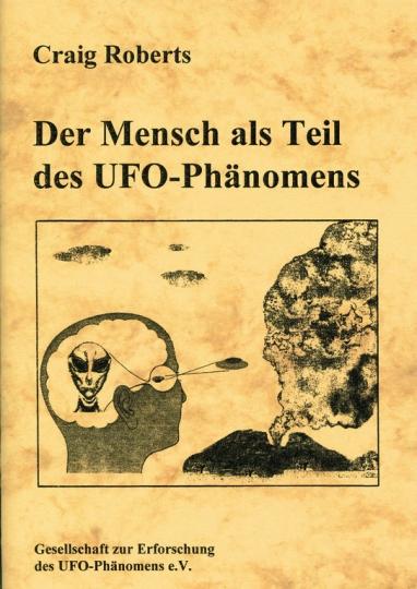 Der Mensch als Teil des UFO-Phänomens