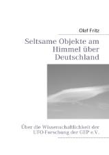 Olaf Fritz: Seltsame Objekte am Himmel über Deutschland