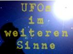 Aktuelle UFO-Meldungen: UFOs im weiteren Sinne
